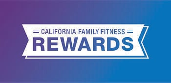 California Family Fitness Rewards Program