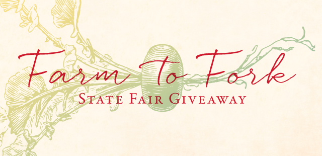 Enter to Win the Farm To Fork State Fair Giveaway!